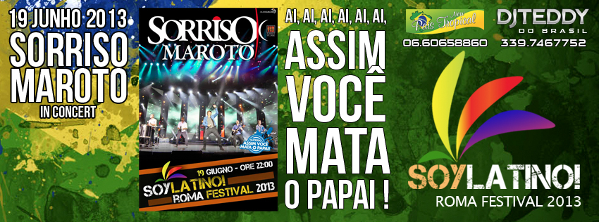 PREVENDITE CONCERTO SORRISO MAROTO ROMA DJ TEDDY & PAIS TROPICAL SOY LATINO FESTIVAL